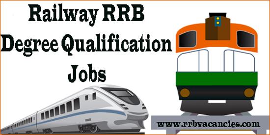 Railway RRB Degree Qualification Jobs