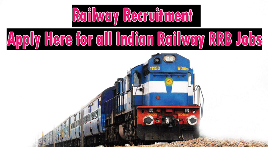 Railway Recruitment 2019 | Apply Here for all Indian Railway RRB Jobs