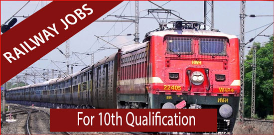Railway Jobs For 10th Qualification