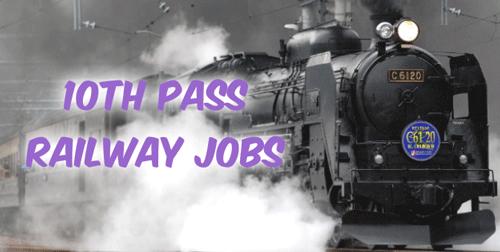 10th Pass Railway Jobs