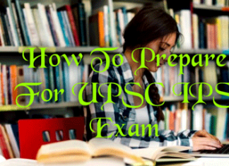 How To Prepare ForUPSC IPS