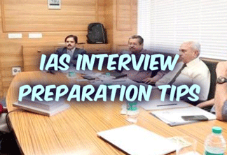 IAS Interview Preparation Tips