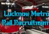 Lucknow Metro Rail Recruitment