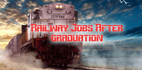 Railway Jobs After Graduation