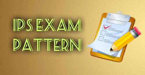 IPS Exam Pattern
