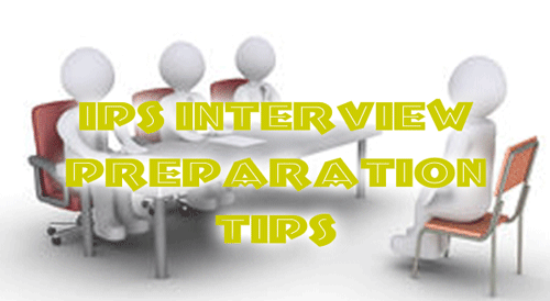IPS Interview Preparation Tips