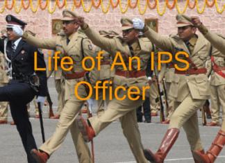 Life of an IPS Officer