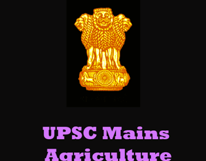 UPSC Mains Agriculture Question Papers