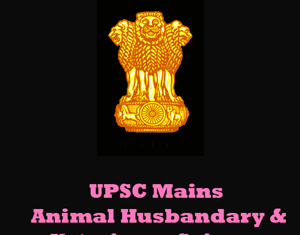 UPSC Mains Animal Husbanday & Vetrinary Science Question Papers