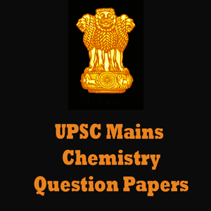 UPSC Mains Chemistry Question Papers