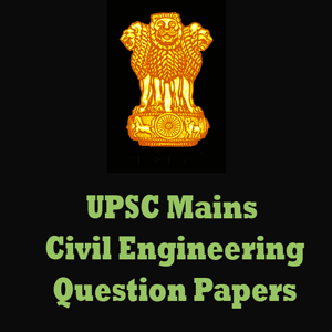UPSC Mains Civil Engineering Question Papers