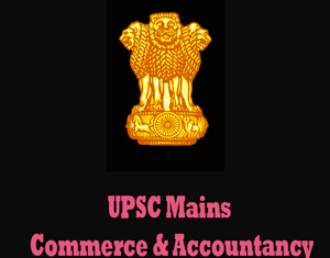 UPSC Mains Commerce & Accountancy Question Papers