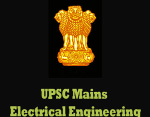 UPSC Mains Electrical Engineering Question Papers