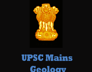 UPSC Mains Geology Question Papers