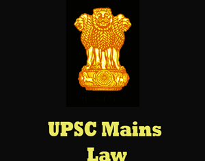 UPSC Mains Law Question Papers
