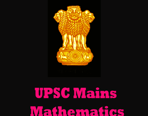 UPSC Mains Mathematics Question Papers