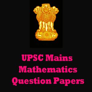 UPSC Mains Mathematics Question Papers