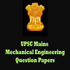 UPSC Mains Mechanical Enginerring Question Papers