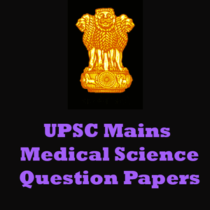 UPSC Mains Medical Science Question Papers