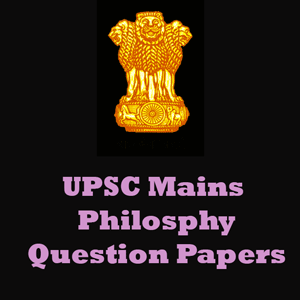 UPSC Mains Philosphy Question Papers