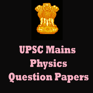 UPSC Mains Physics Question Papers