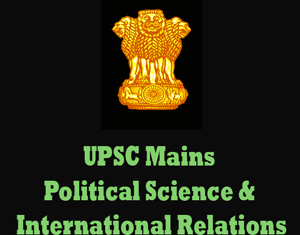 UPSC Mains Political Sciece & International Relations Question Papers