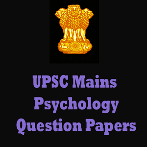 UPSC Mains Psychology Question Papers