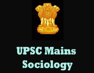 UPSC Mains Sociology Question Papers