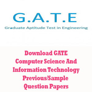 GATE Computer Science and Information Technology Question Papers